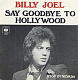 Billy Joel - Say Goodbye To Hollywood/Stop In Nevada